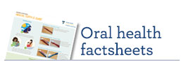 Oral health factsheets