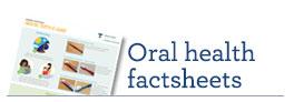 Oral health factsheets